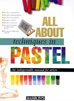 All About Techniques in Pastel By Parramon's Editorial Team (COR)