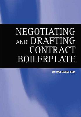 Negotiating and Drafting Contract Boilerplate By Stark, Tina L.