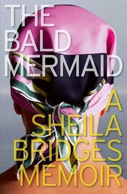The Bald Mermaid By Bridges, Sheila